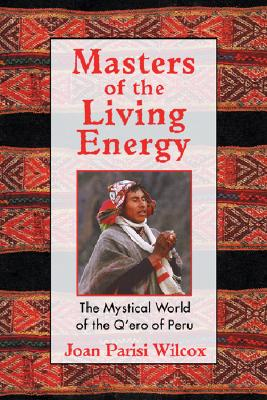 Masters Of The Living Energy By Wilcox, Joan Parisi